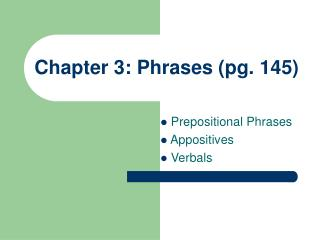 Chapter 3: Phrases (pg. 145)