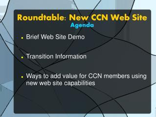 Roundtable: New CCN Web Site Agenda