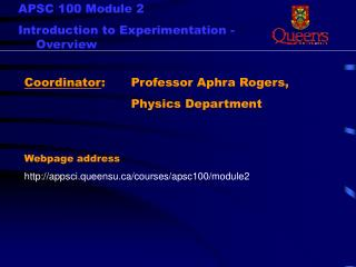 Coordinator :   	Professor Aphra Rogers,       			Physics Department Webpage address