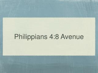 Philippians 4:8 Avenue