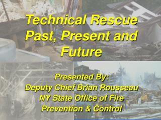 Technical Rescue Past, Present and Future