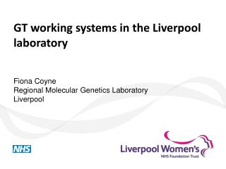 GT working systems in the Liverpool laboratory