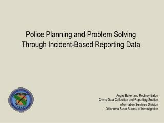 Police Planning and Problem Solving  Through Incident-Based Reporting Data