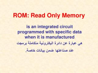 ROM: Read Only Memory