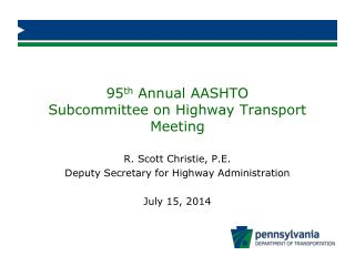 95 th  Annual AASHTO  Subcommittee on Highway Transport Meeting