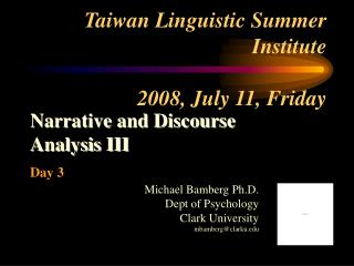 Taiwan Linguistic Summer Institute  2008, July 11, Friday