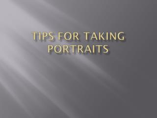 Tips for taking Portraits