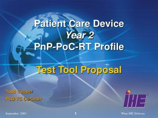 Patient Care Device Year 2 PnP-PoC-RT Profile  Test Tool Proposal