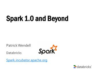 Spark 1.0 and Beyond