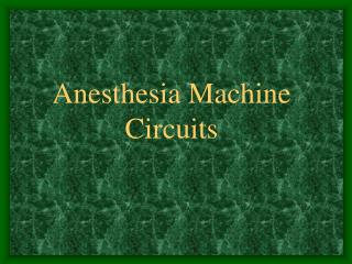 Anesthesia Machine Circuits