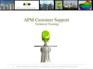 APM Customer Support  Technical Training