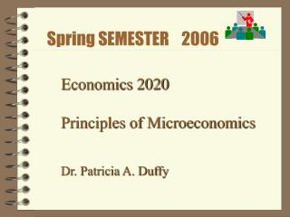 Economics 2020 Principles of Microeconomics Dr. Patricia A. Duffy