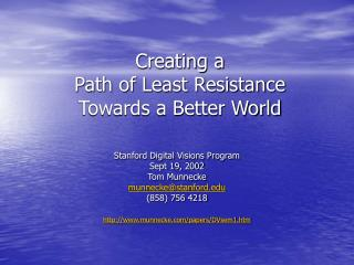 Creating a  Path of Least Resistance  Towards a Better World