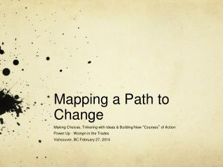 Mapping a Path to Change