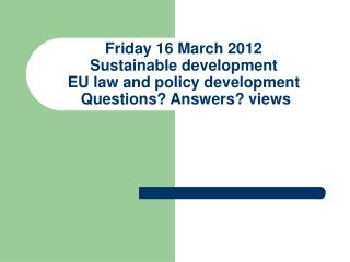 EU perspective – Sustainable development means….