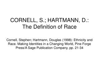 "Race as biology Social construction of race Race: ""the others"" Ethnicity: ""we"""