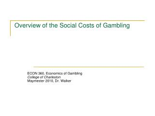 Overview of the Social Costs of Gambling