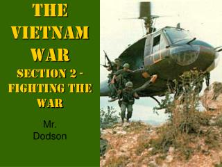 The Vietnam War Section 2 - Fighting the War