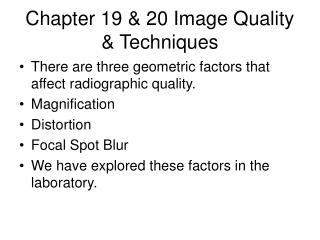 Chapter 19 & 20 Image Quality & Techniques