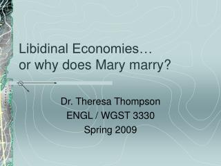 Libidinal Economies…   or why does Mary marry?