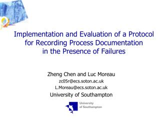 Zheng Chen and Luc Moreau zc05r@ecs.soton.ac.uk L.Moreau@ecs.soton.ac.uk University of Southampton