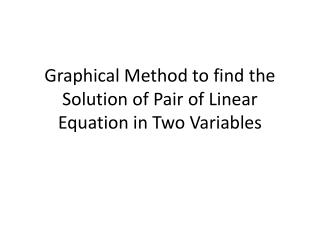 Graphical Method to find the Solution of Pair of Linear Equation in Two Variables