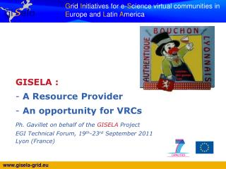 GISELA :  A Resource Provider   An opportunity for VRCs