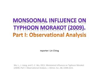 Monsoonal Influence on Typhoon  Morakot  (2009).  Part I: Observational Analysis