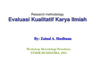 Research methodology Evaluasi Kualitatif Karya Ilmiah