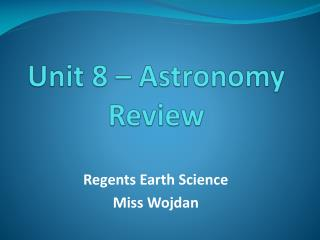 Unit 8 – Astronomy Review