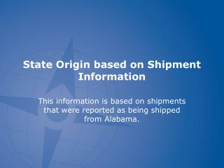 State Origin based on Shipment Information