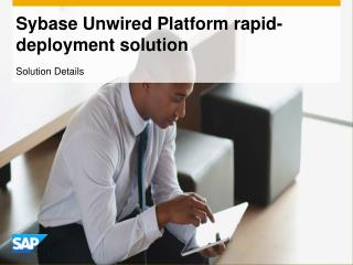 Sybase Unwired Platform rapid-deployment solution