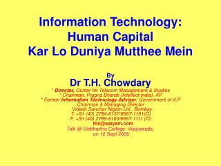 Information Technology: Human Capital Kar Lo Duniya Mutthee Mein