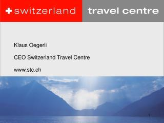 Klaus Oegerli CEO Switzerland Travel Centre www.stc.ch