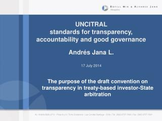 UNCITRAL  standards for transparency, accountability and good governance Andrés Jana L.
