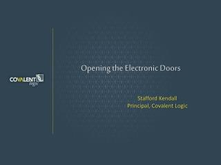 Opening the Electronic Doors