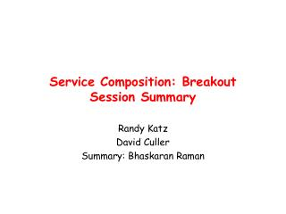 Service Composition: Breakout Session Summary