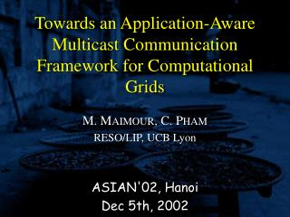 Towards an Application-Aware Multicast Communication Framework for Computational Grids