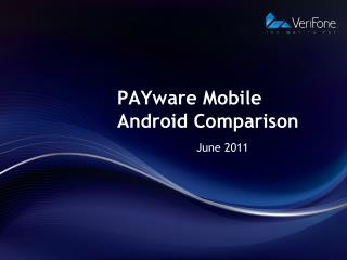 PAYware Mobile Android Comparison