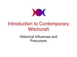 Introduction to Contemporary Witchcraft