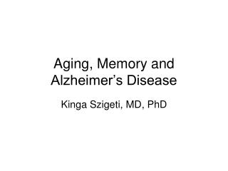 Aging, Memory and Alzheimer's Disease