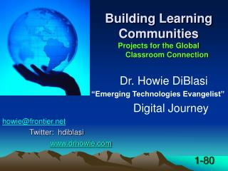 Building Learning Communities Projects for the Global            Classroom Connection