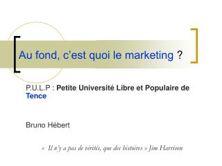 Au fond, c'est quoi le marketing  ?