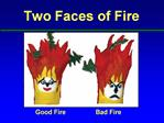 Two Faces of Fire
