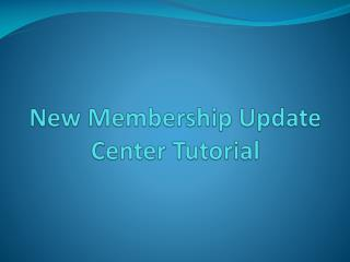 New Membership Update Center Tutorial