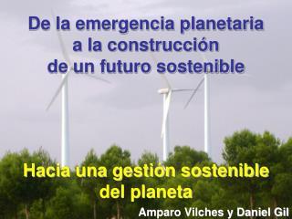 De la emergencia planetaria a la construcción de un futuro sostenible