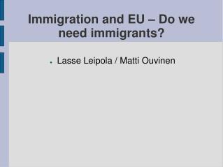 Immigration and EU – Do we need immigrants?