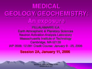MEDICAL GEOLOGY/GEOCHEMISTRY: An exposure