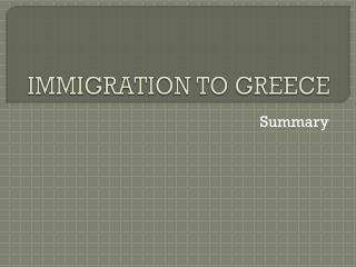IMMIGRATION TO GREECE