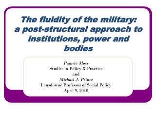 The fluidity of the military:  a post-structural approach to institutions, power and bodies